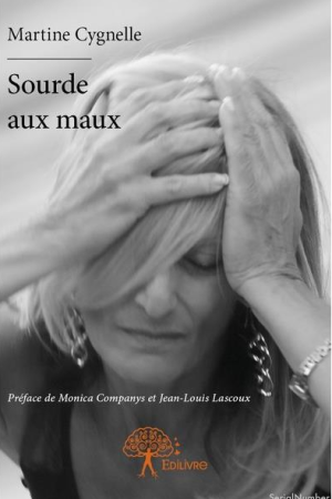 Sourde aux maux, Martine Cygnelle